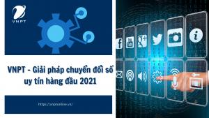 VNPT - Giải pháp chuyển đổi số uy tín hàng đầu 2021