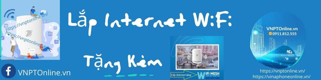 Lắp Internet Wifi Tặng Kèm Thiết Bị Wifi Mesh